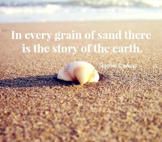 In every grain of sand there is a story of the earth