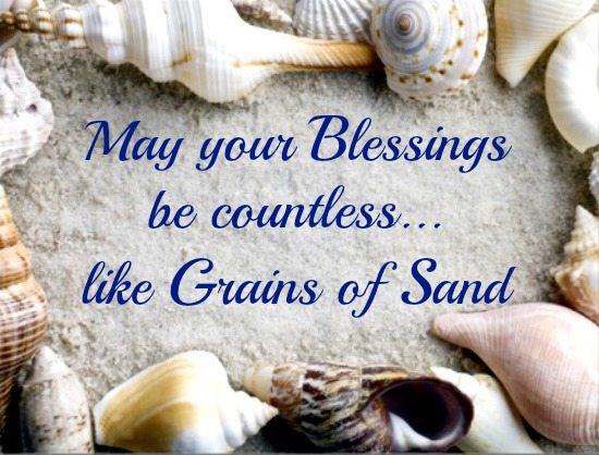 May your blessings be countless like grains of sand