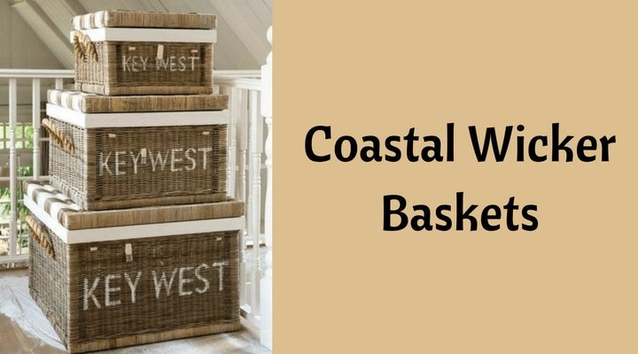 coastal wicker baskets - decorative storage ideas for a beach house