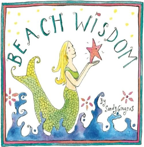 Beach Wisdom by Sandy Gingras