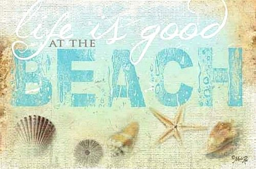 Life is Good at the Beach Painting as Print