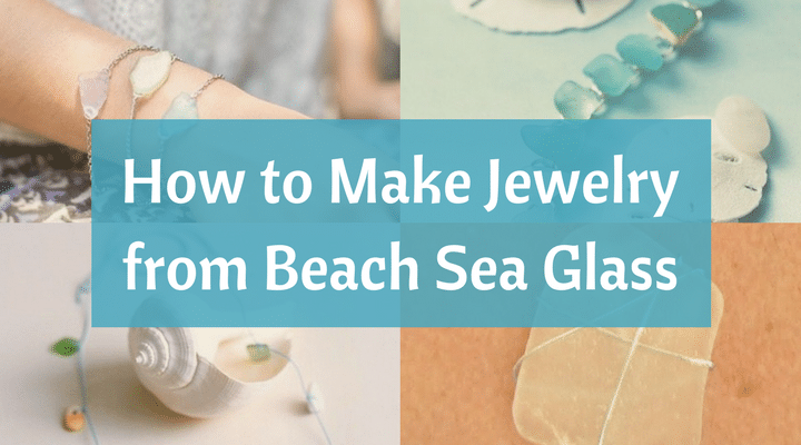 how to make jewelry from beach sea glass beach bliss living - How To Make Sea Glass