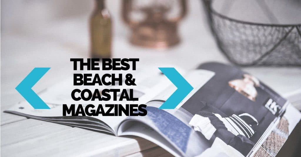 The Best Beach and Coastal Magazines