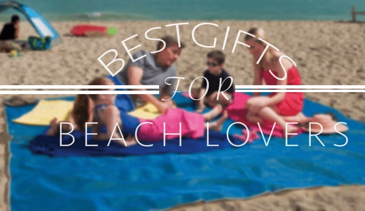 The best gifts for beach lovers