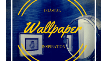Sprucing up your house with some Coastal Wallpaper inspiration!