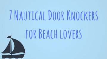 7 Nautical Door Knockers for Beach Lovers